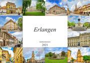 Erlangen Impressionen (Wandkalender 2021 DIN A2 quer)