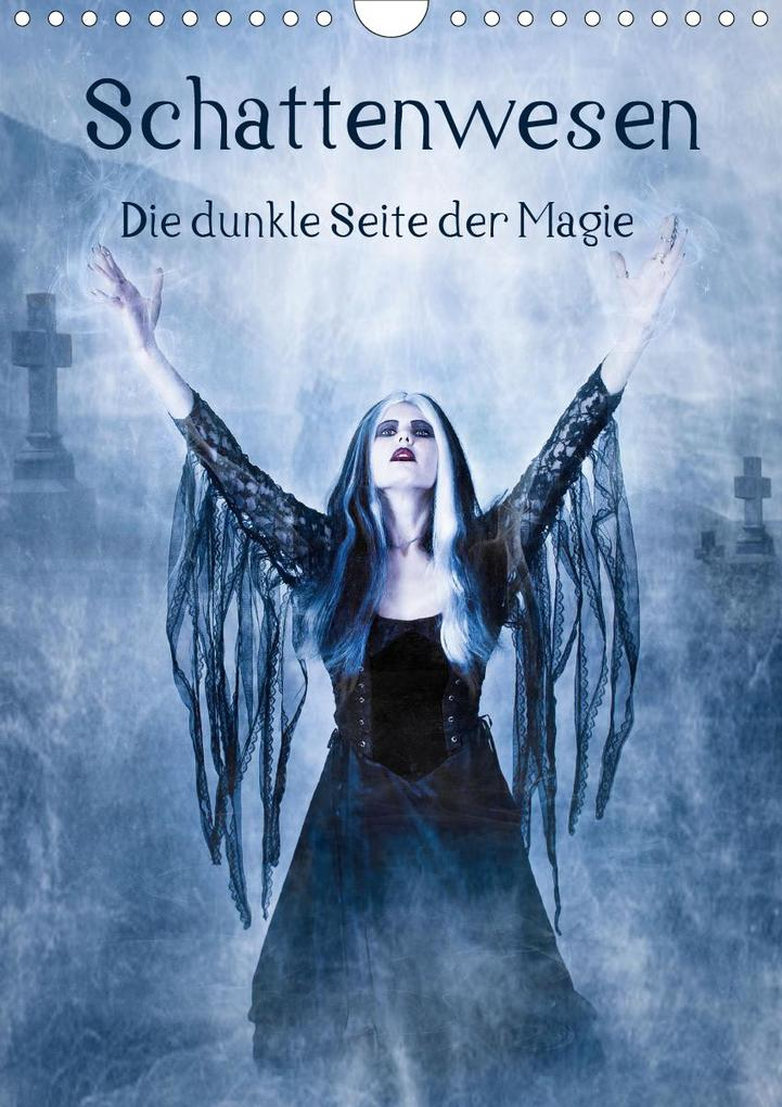 Schattenwesen - Die dunkle Seite der Magie (Wandkalender 2021 DIN A4 hoch) als Kalender