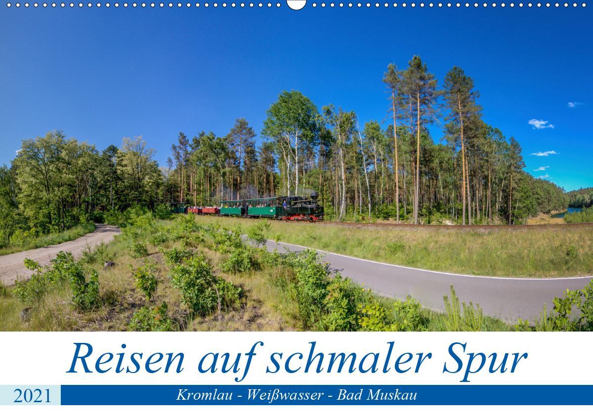 Reisen auf schmaler Spur - Kromlau - Weißwasser - Bad Muskau (Wandkalender 2021 DIN A2 quer) als Kalender