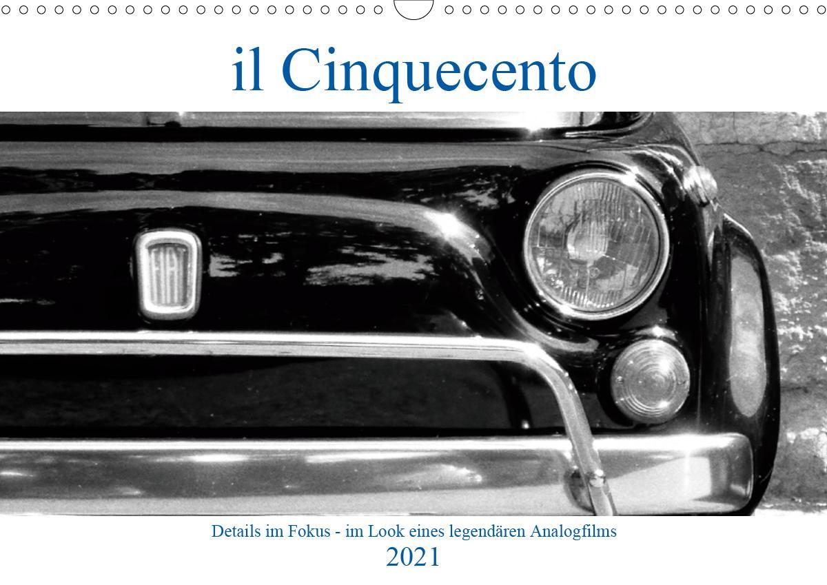 il Cinquecento - Details im Fokus - im Look eines legendären Analogfilms (Wandkalender 2021 DIN A3 quer) als Kalender