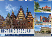 HISTORIE BRESLAU (Wandkalender 2021 DIN A3 quer)