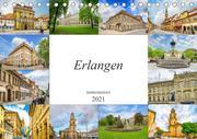 Erlangen Impressionen (Tischkalender 2021 DIN A5 quer)