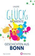 Glücksmomente - Geschichten aus Bonn