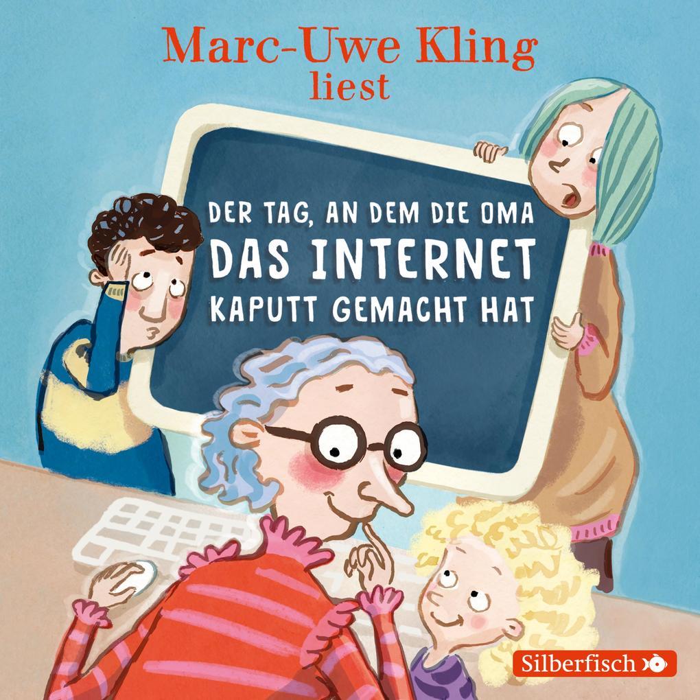 Der Tag, an dem die Oma das Internet kaputt gemacht hat als Hörbuch Download