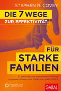 Die 7 Wege zur Effektivität für starke Familien