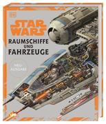 Star Wars(TM) Raumschiffe und Fahrzeuge Neuausgabe