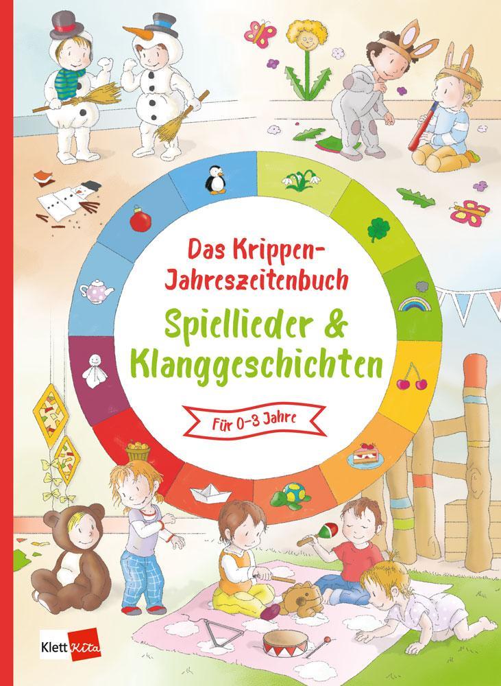 Das Krippen-Jahreszeitenbuch Spiellieder & Klanggeschichten als Buch (kartoniert)
