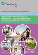 FutureHotel - Innovative Erlebnisse als Erfolgsfaktorfür die Hotellerie.
