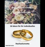 15 Tipps, die für Ihre Hochzeitsvorbereitungen unentbehrlich sind und 16 Ideen für Ihr individuelles Hochzeitsmotto