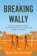 The Breaking of Wally (Book 2)