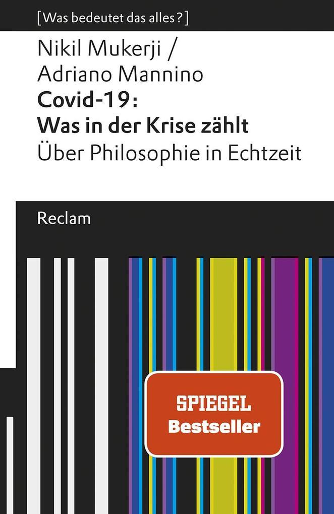 Covid-19: Was in der Krise zählt. Über Philosophie in Echtzeit als Taschenbuch
