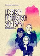 Lesbisch, feministisch, sichtbar