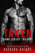 Taken: Dark Legacy Trilogy