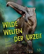 Wilde Welten der Urzeit