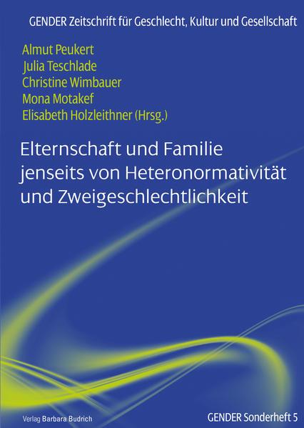 Elternschaft und Familie jenseits von Heteronormativität und Zweigeschlechtlichkeit als Buch (kartoniert)