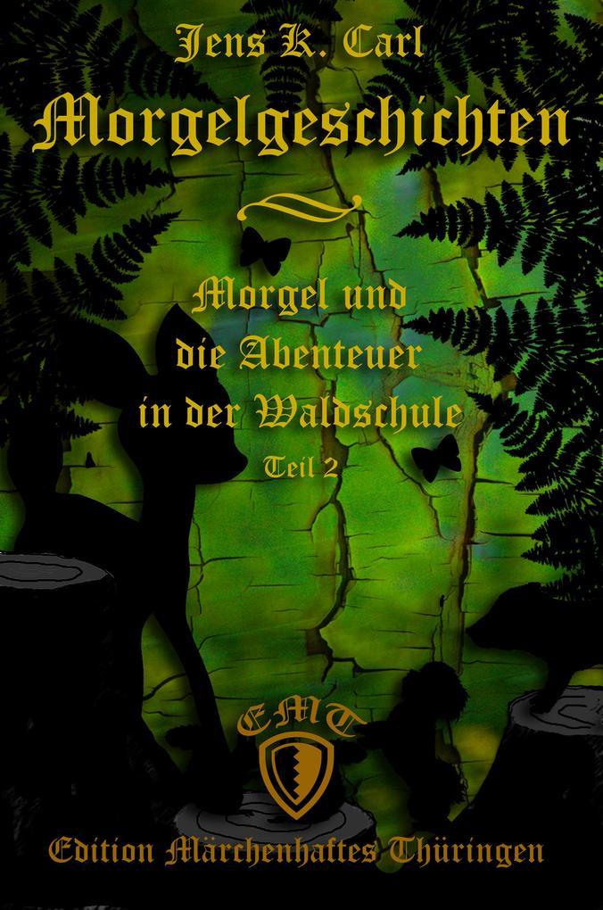 Morgel und die Abenteuer in der Waldschule als eBook epub