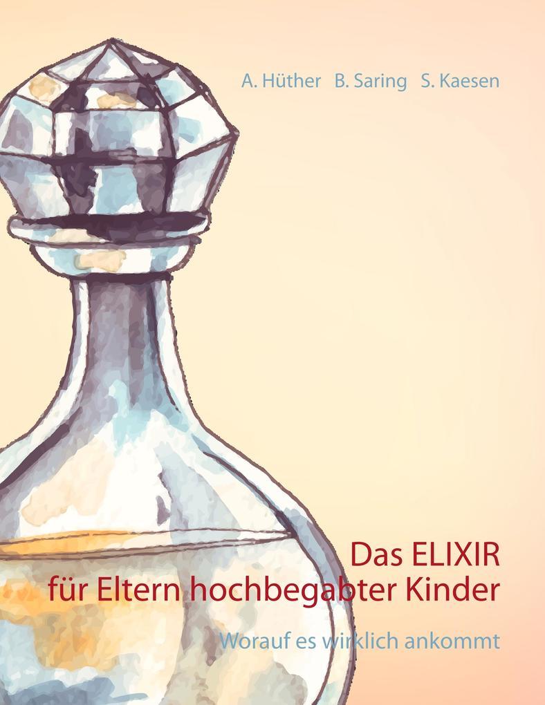 Das ELIXIR für Eltern hochbegabter Kinder als Buch (kartoniert)