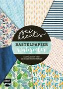 Sei kreativ! - Bastelpapier Watercolor - Bastelideen und 30 Bogen Motivpapier in 2 Stärken (120 g/qm, 250 g/qm)