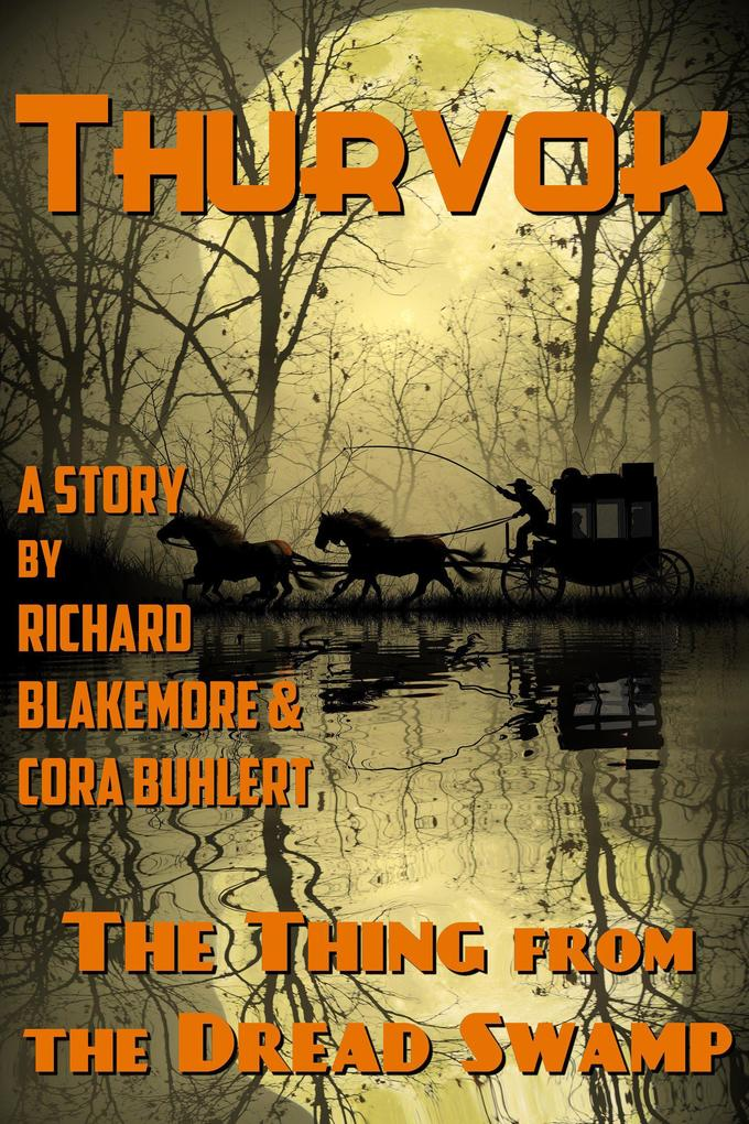 The Thing from the Dread Swamp (Thurvok, #9) als eBook epub