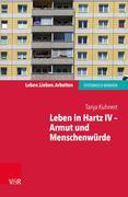 Leben in Hartz IV - Armut und Menschenwürde