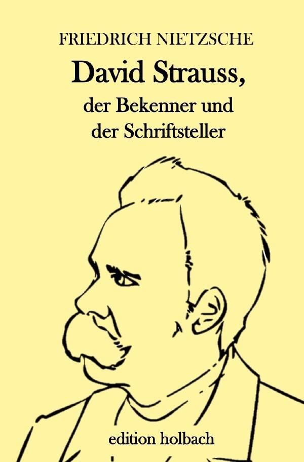 David Strauss, der Bekenner und der Schriftsteller als Buch (kartoniert)