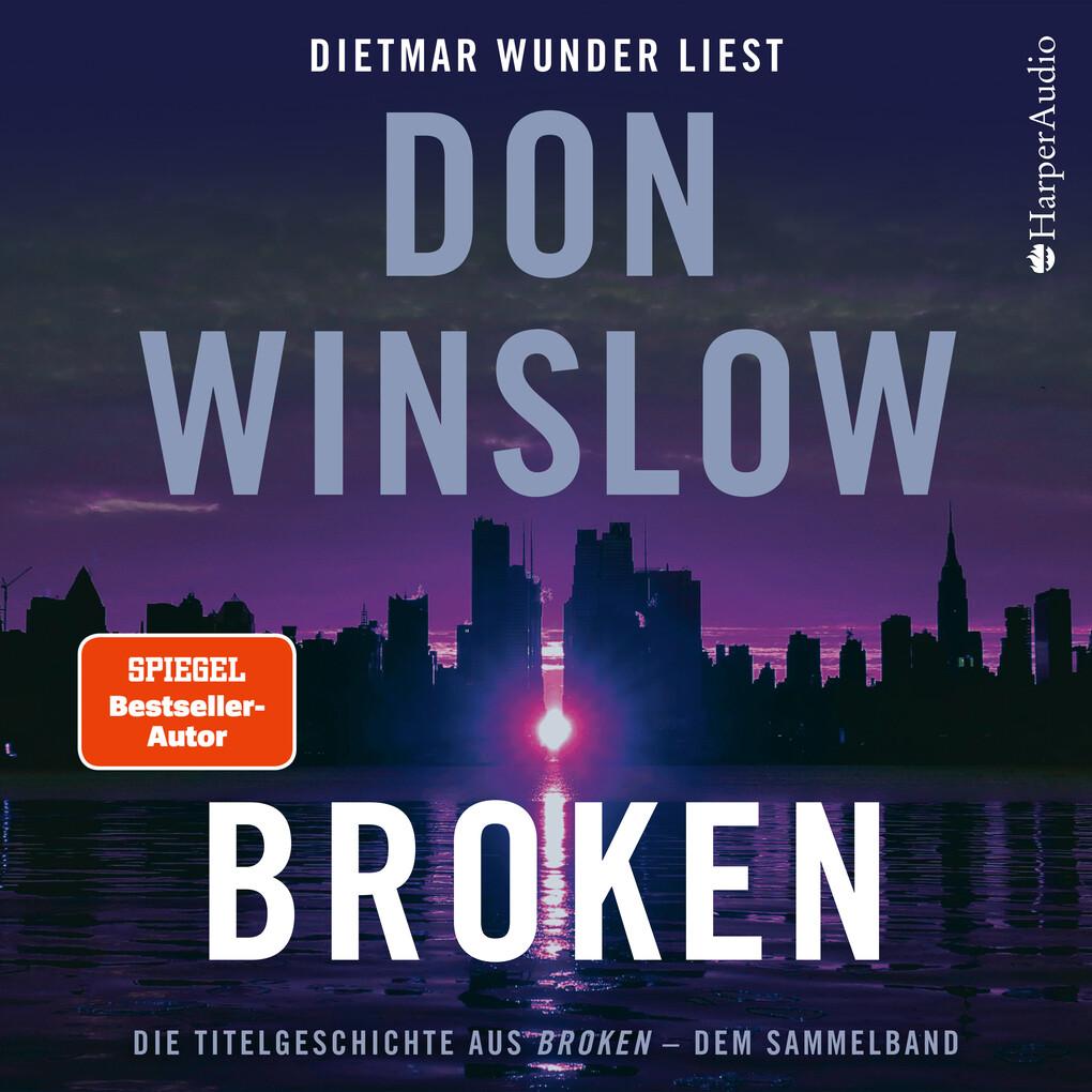 """Broken. Die Titelgeschichte aus """"Broken"""" - dem Sammelband (ungekürzt) als Hörbuch Download"""