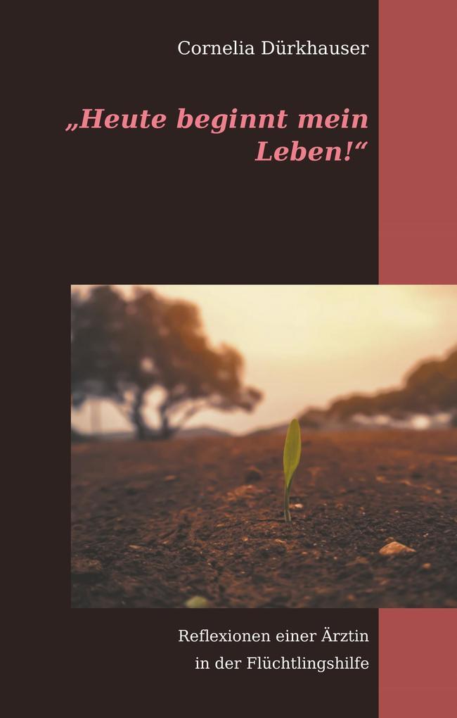 """""""Heute beginnt mein Leben!"""" als Buch (gebunden)"""