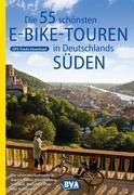 Die 55 schönsten E-Bike Touren in Deutschlands Süden