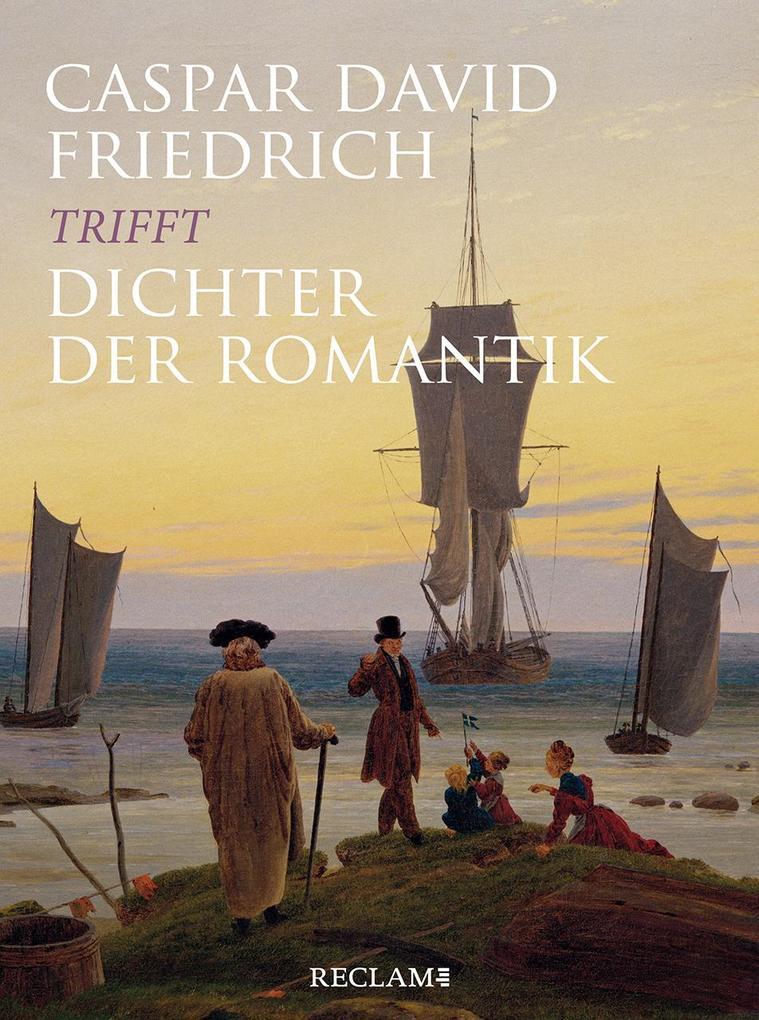 Caspar David Friedrich trifft Dichter der Romantik als Buch (gebunden)