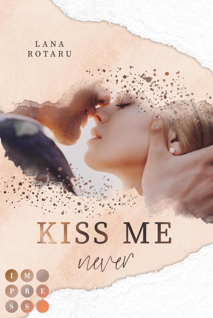 Kiss Me Never (Crushed-Trust-Reihe 1) als eBook epub