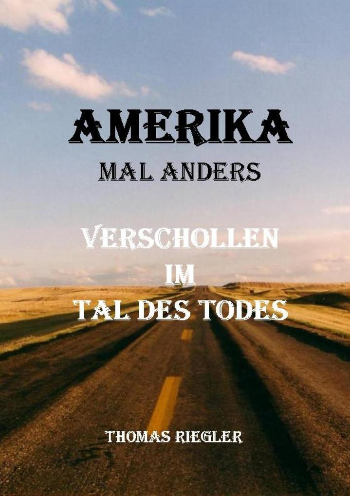 Amerika mal anders - Verschollen im Tal des Todes als eBook epub