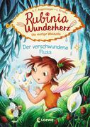 Rubinia Wunderherz, die mutige Waldelfe (Band 3) - Der verschwundene Fluss