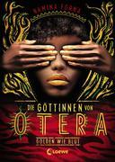 Die Göttinnen von Otera - Golden wie Blut