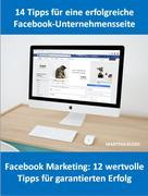 14 Tipps für eine Facebook-Unternehmensseite und Facebook Marketing: 12 wertvolle Tipps für garantierten Erfolg