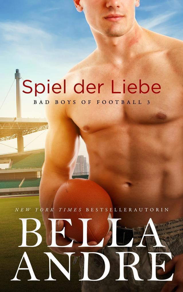 Spiel der Liebe (Bad Boys of Football 3) als eBook epub