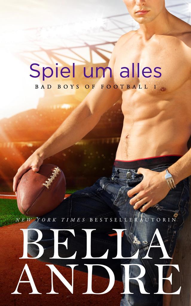 Spiel um alles (Bad Boys of Football 1) als eBook epub
