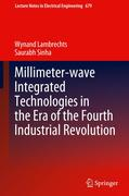 Millimeter-wave Integrated Technologies in the Era of the Fourth Industrial Revolution
