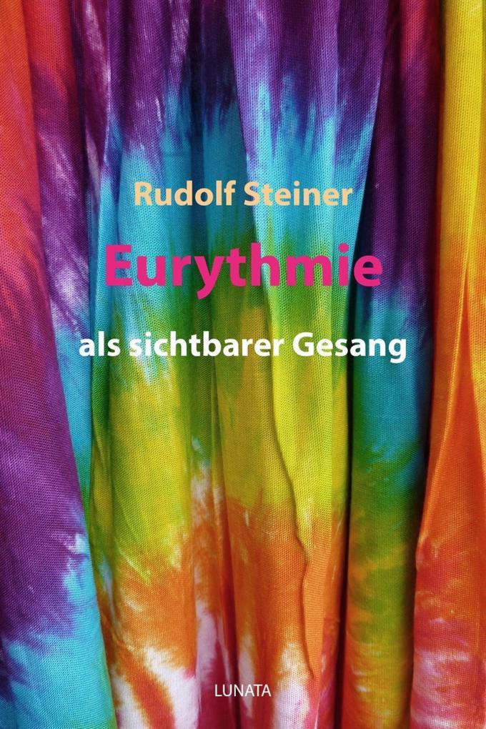 Eurythmie als sichtbarer Gesang als eBook epub