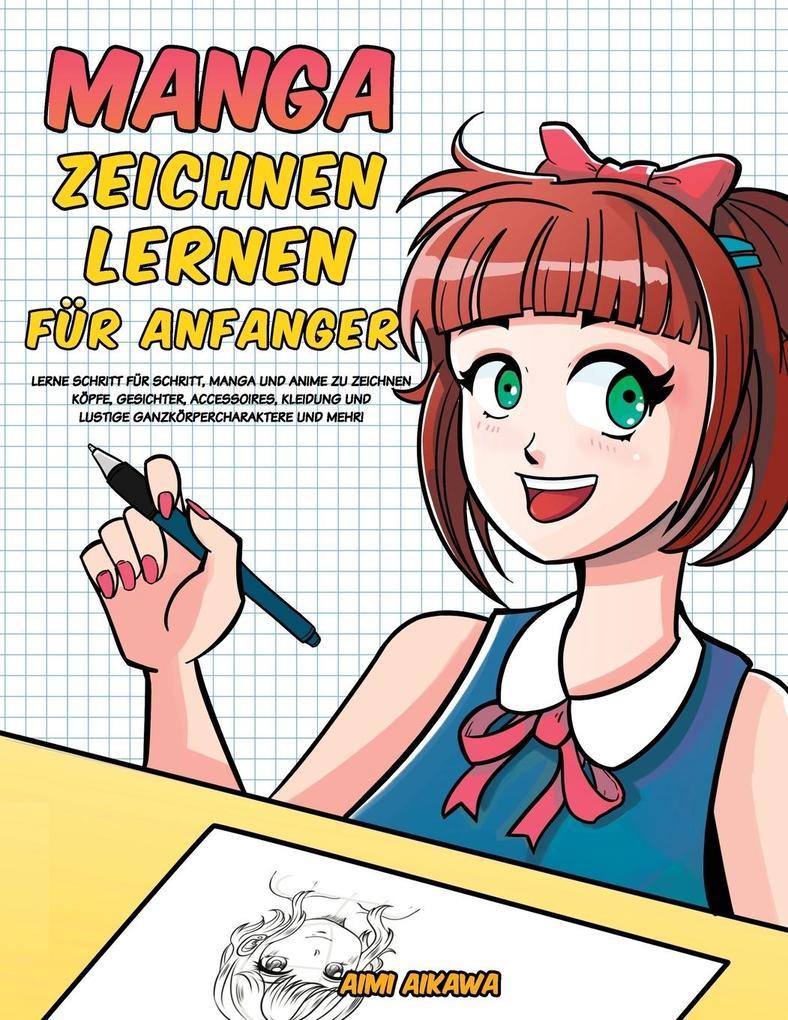 Manga Zeichnen Lernen Fur Anfanger Buch Kartoniert Aimi Aikawa