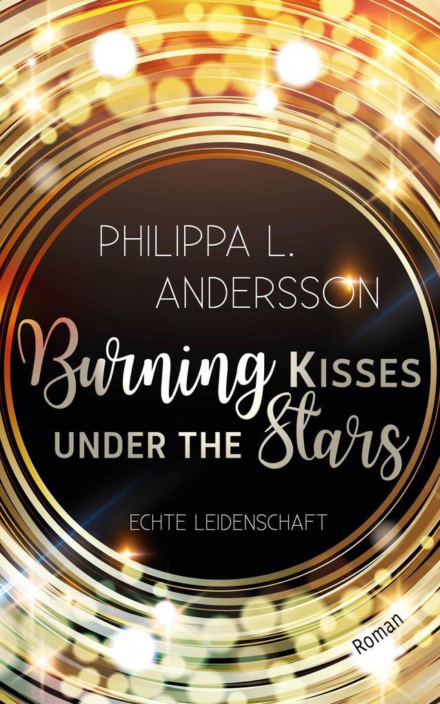Burning Kisses Under The Stars - Echte Leidenschaft als Taschenbuch