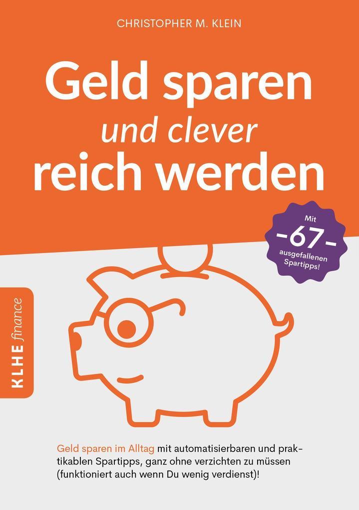 Geld sparen und clever reich werden als Buch (kartoniert)