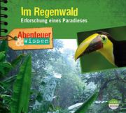 Abenteuer & Wissen: Im Regenwald