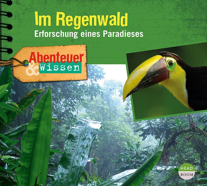 Abenteuer & Wissen: Im Regenwald als Hörbuch CD