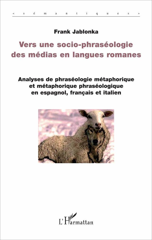 Vers une socio-phraséologie des médias en langues romanes als Buch (kartoniert)