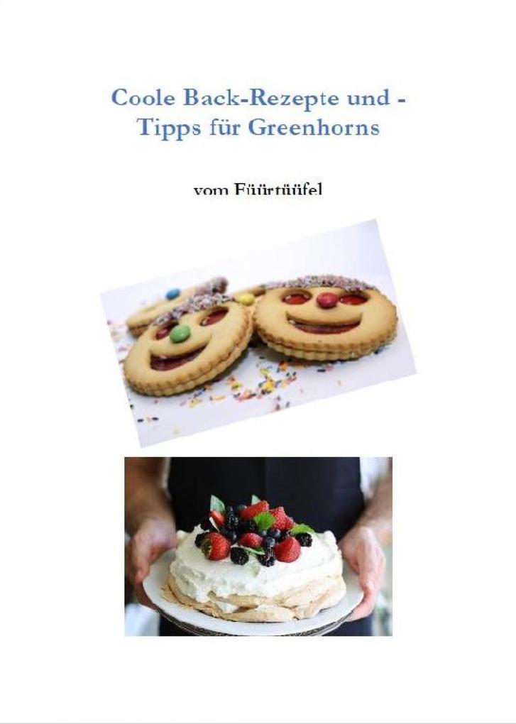 Coole Back-Rezepte und -Tipps für Greenhorns als eBook epub