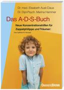Das A. D. S.-Buch. Aufmerksamkeits-Defizit-Syndrom
