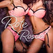 Begierde 7 - Rote Rosen: Erotische Novelle