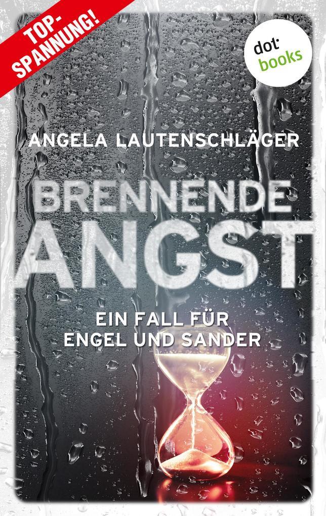 Brennende Angst - Ein Fall für Engel und Sander 6 als eBook epub