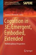 Cognition in 3E: Emergent, Embodied, Extended