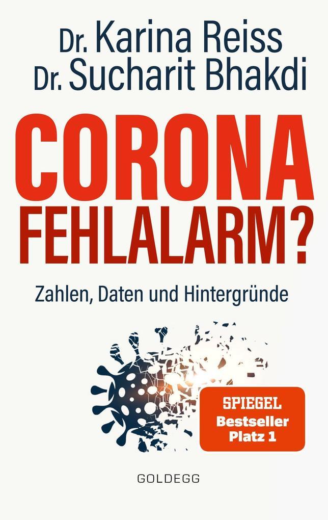 Corona Fehlalarm? Zahlen, Daten und Hintergründe. Zwischen Panikmache und Wissenschaft: welche Maßnahmen sind im Kampf gegen Virus und COVID-19 sinnvoll? als eBook epub